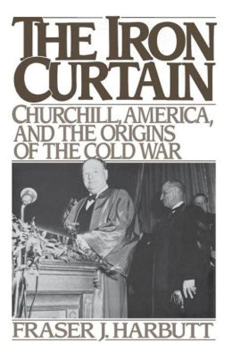 the iron curtain over america the iron curtain churchill america and the origins of