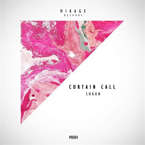 shaun curtain shaun curtain call by mirage records free listening on