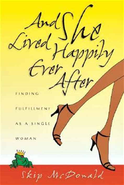 she lived on purpose books and she lived happily after finding fulfillment as a