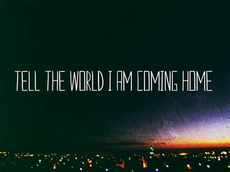 Coming Home by Quotes About Coming Home Quotesgram