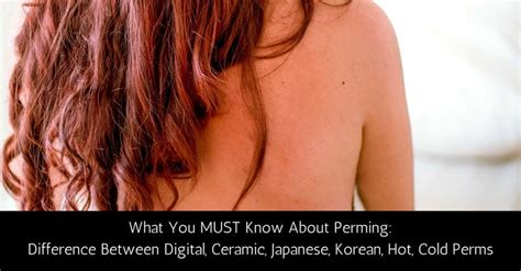 digital perm pictures and information hot perm vs cold perm 17 best ideas about japanese perm on pinterest japanese