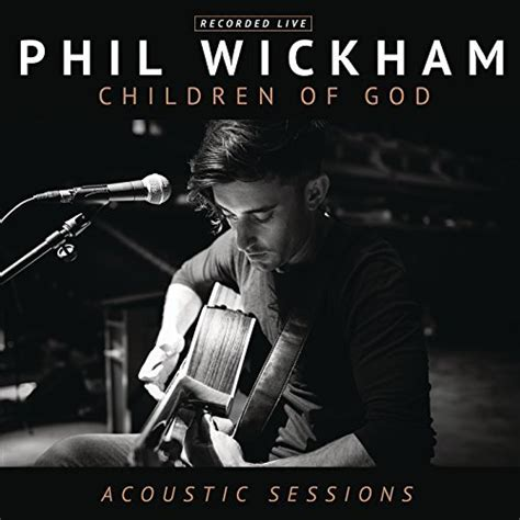 secret lyrics acoustic jesusfreakhideout phil wickham quot children of god