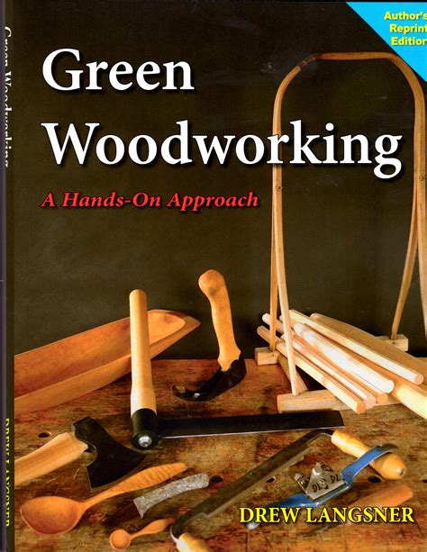 tools and machines classic reprint books drew langsner s book green woodworking back in print