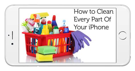 how to clean iphone microphone definitive guide on how to clean every part of your iphone