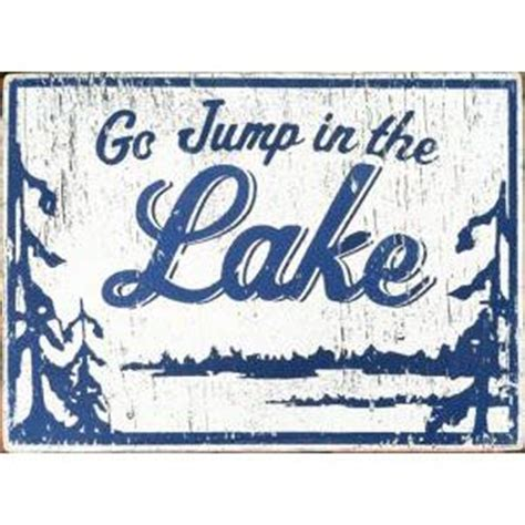 whatever floats your boat script 1000 ideas about lake sayings on pinterest lake signs