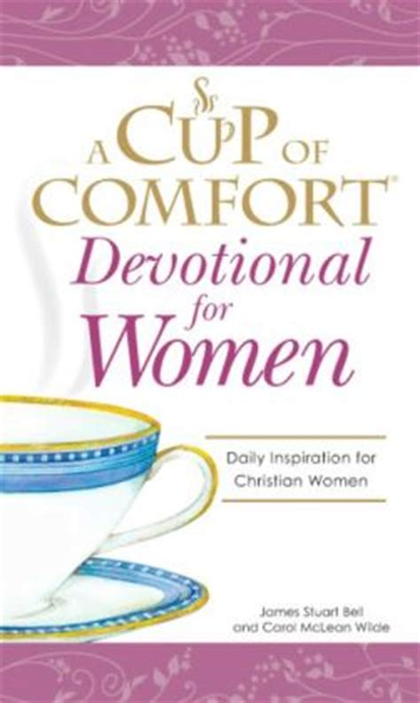 cup of comfort cup of comfort devotional for women a daily reminder of