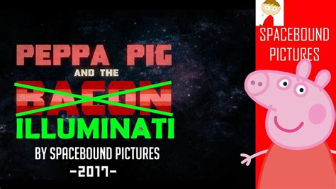 peppa pig illuminati peppa pig and the illuminati mlg peppa pig and the bacon