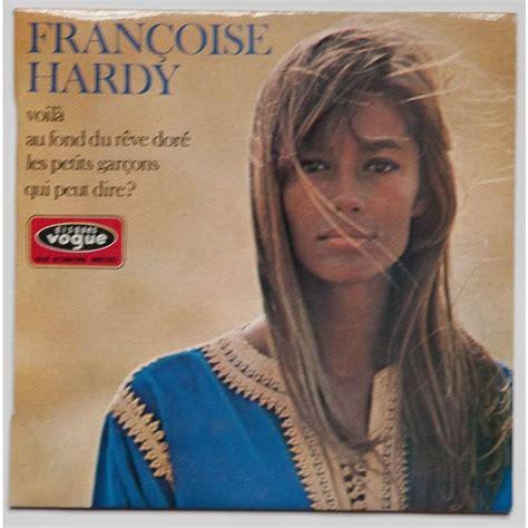 francoise hardy voila album voil 192 au fond du r 202 ve dore les petits garcons qui