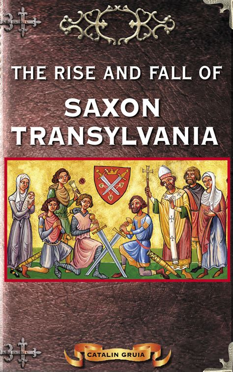 Book Review The Rise And Fall Of A Mummy by Catalin Gruia The Rise And Fall Of Saxon Transylvania