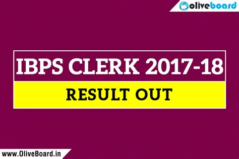 Top 100 Mba 2017 18 by Ibps Clerk 2017 18 Results Are Out Ibps Clerk Mains