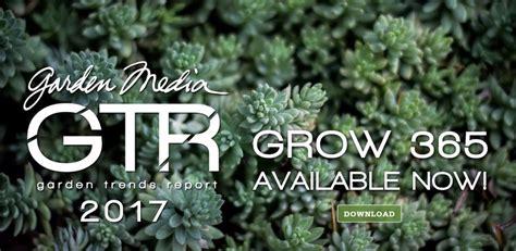 gardening trends 2017 2017 garden trends report grow 365 garden europe