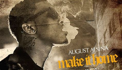 newmusic august alsina quot make it home quot feat jeezy