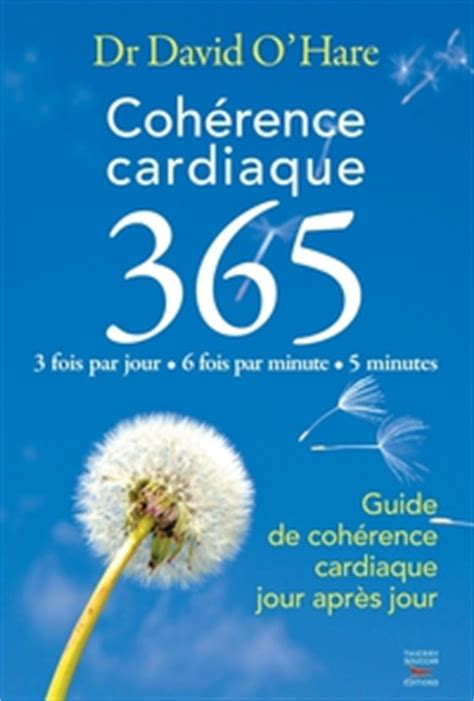 2365490026 coherence cardiaque guide de coh 233 rence cardiaque 365 guide de coh 233 rence cardiaque
