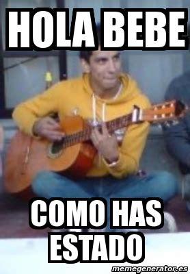 imagenes de hola como has estado meme personalizado hola bebe como has estado 386751