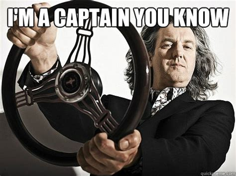 James May Meme - i m a captain you know james may by joseph lee quickmeme
