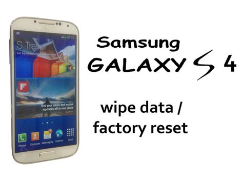 reset samsung computer how to factory reset samsung galaxy s4 on computer howsto co