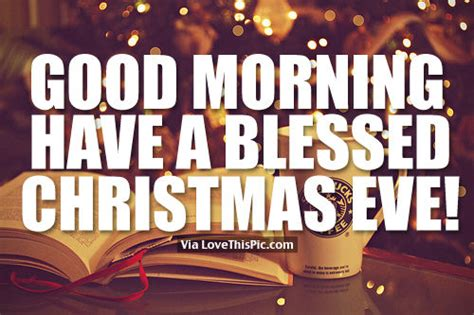 good morning   blessed christmas eve pictures   images  facebook tumblr