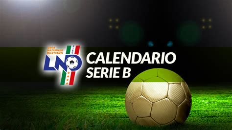 Calendario Serie B Serie B Calendario Della Nuova Stagione Calcio