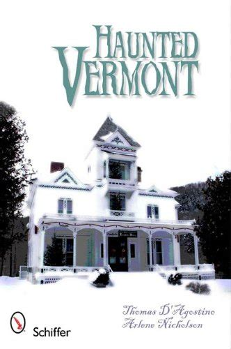 Haunted Vermont vermont ghosts and their frightening stories