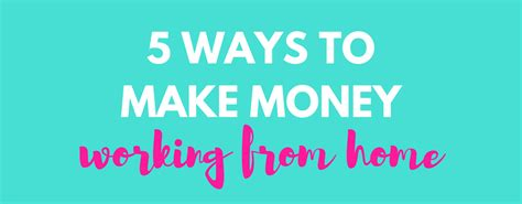 the best ways to make money working from home summer mae