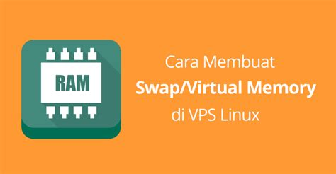 membuat video tutorial di linux cara membuat swap virtual memory di vps linux hosting