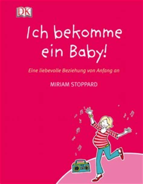Ich Bekomme Ein Baby Miriam Stoppard Bei Lovelybooks