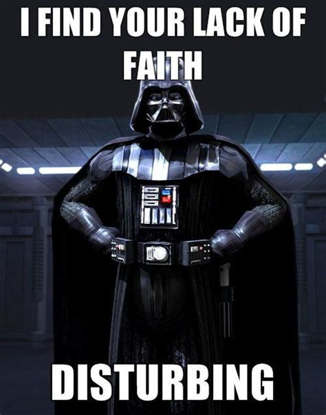 i find your lack of faith disturbing know your meme
