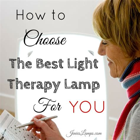 best light therapy lights how to choose the best light therapy l for you