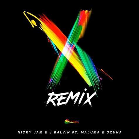 nicky jam maluma nicky jam ft j balvin maluma y ozuna x remix