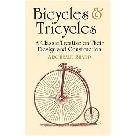 bicycles tricycles an elementary treatise on their design and construction with exles and tables classic reprint books bakfiets en meer 187 antique bikes and history