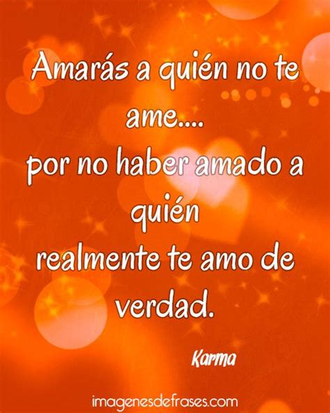 imagenes con frases de karma frases and te amo on pinterest