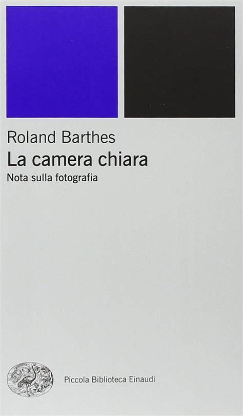 libro la camera chiara nota roland barthes la camera chiara nota sulla fotografia repost avaxhome