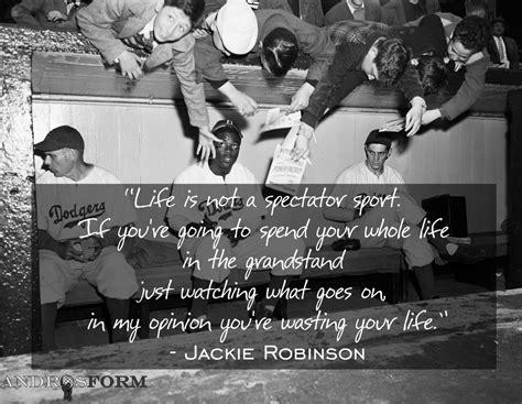 androsforms  quotes jackie robinson  life  spectatorship androsform
