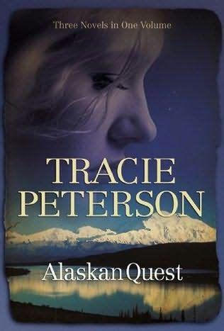 under the northern lights tracie peterson alaskan quest alaskan quest by tracie peterson