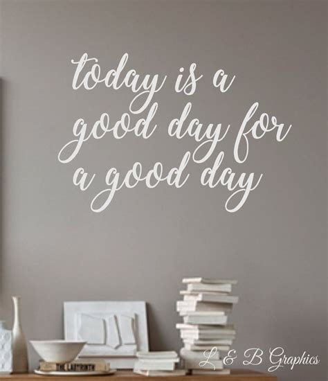 vinyl wall decal today   good day   good day wall