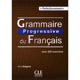 grammaire utile du francais grammaire progressive du fran 231 ais perfectionnement2ed broch 233 ma 239 a gr 233 goire kostucki