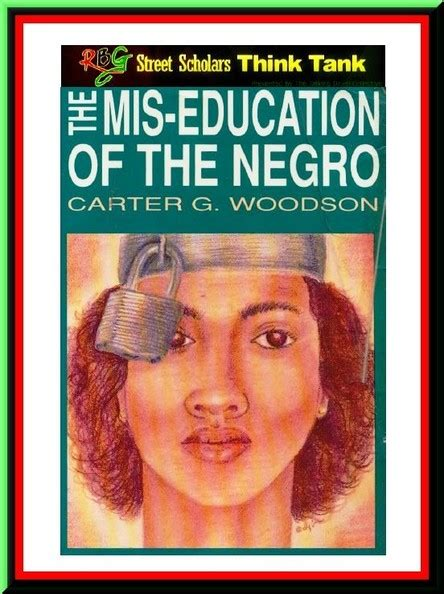 the mis education of the the miseducation of negro quotes quotesgram