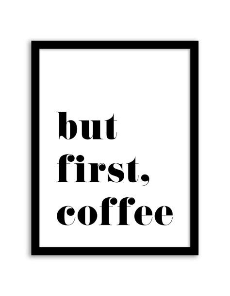 printable coffee quotes free printable but first coffee wall art card stock