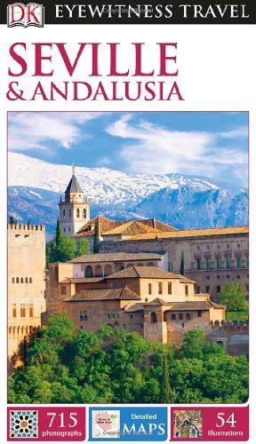 rick steves snapshot sevilla granada andalucia books dk eyewitness travel guide seville andalusia