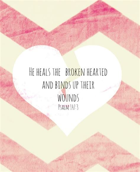 he heals the brokenhearted living and loving after rejection books best 25 bible verses for ideas on bible