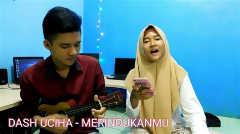 download mp3 merindukanmu merindukanmu dash uciha mp3 11 74 mb world music list