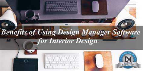 interior design manager 5 benefits to using design manager software for id