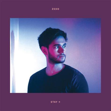 download mp3 free stay zedd zedd stay lyrics and tracklist genius