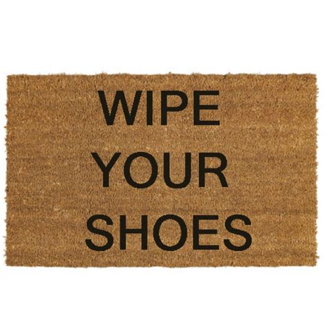 Your Shoes Doormat wipe your shoes doormat make an entrance the door mat specialists