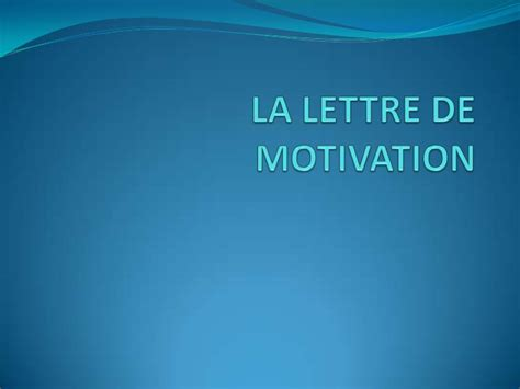 Presentation Lettre De Motivation La Lettre De Motivation