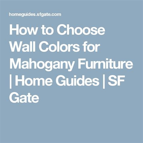 how to choose wall paint color inaracenet colors how to choose wall colors for mahogany furniture mahogany furniture wall colors and walls