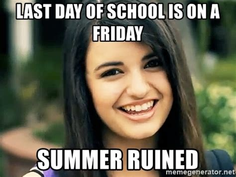 Last Day Of Summer Meme - last day of school is on a friday summer ruined rebecca