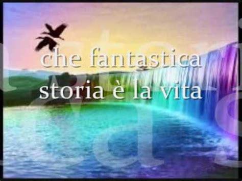 testo canzone la vita ヌ canzoni d fantastica storia 232 la vita