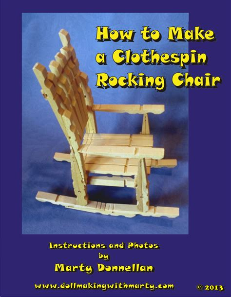 how to build a rocking chair how to make a clothespin rocking chair dollmaking with marty