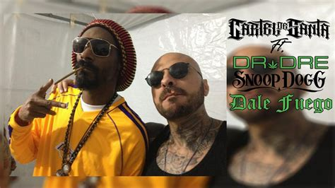 cartel de santa ft snoop dogg amp dr dre dale fuego remix